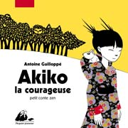 akiko la courageuse antoine guilloppe